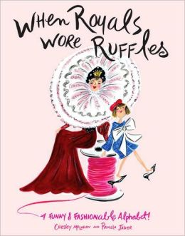 When Royals Wore Ruffles, written and Illustrated by Chesley Mclaren and published by Random House Press.